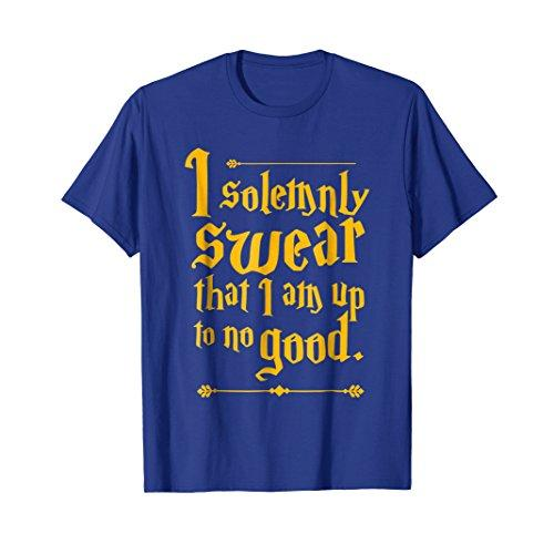 I solemnly SWEAR that I am up to NO GOOD- Funny Quote Tee