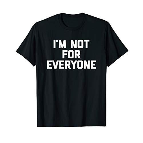 I'm Not Saying Men's Funny T-Shirt