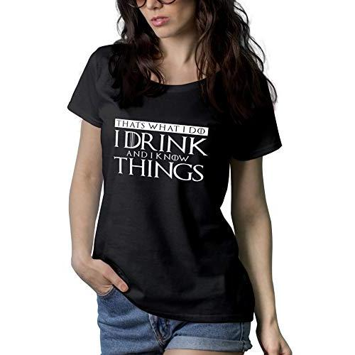Women's I Drink and I Know Things T-Shirt
